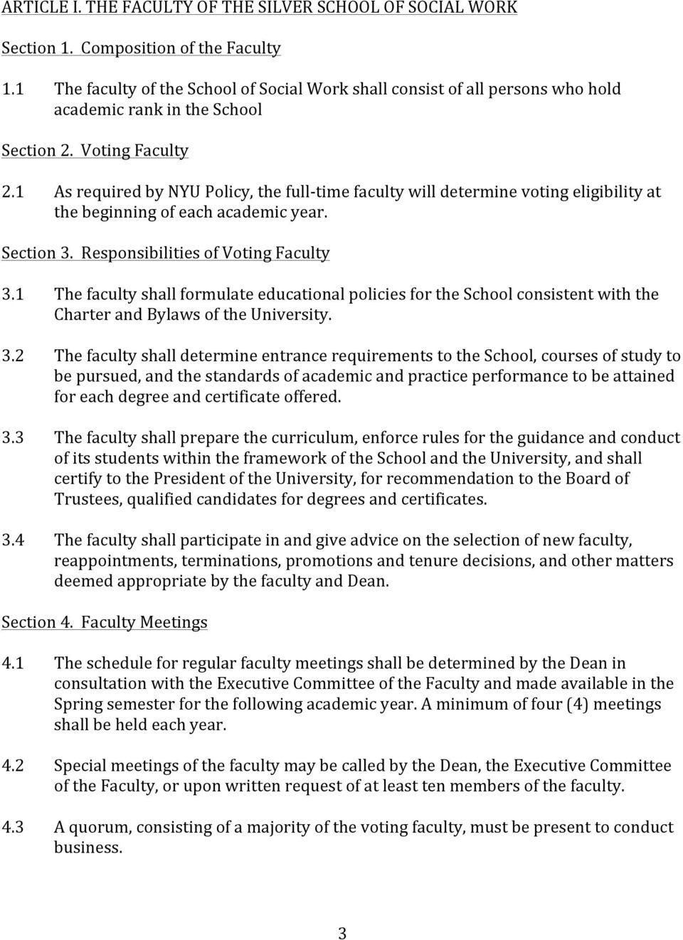 1 As required by NYU Policy, the full- time faculty will determine voting eligibility at the beginning of each academic year. Section 3. Responsibilities of Voting Faculty 3.