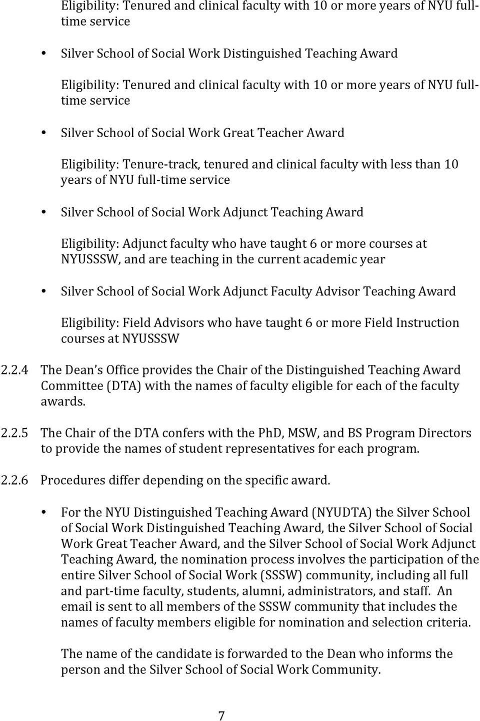Silver School of Social Work Adjunct Teaching Award Eligibility: Adjunct faculty who have taught 6 or more courses at NYUSSSW, and are teaching in the current academic year Silver School of Social