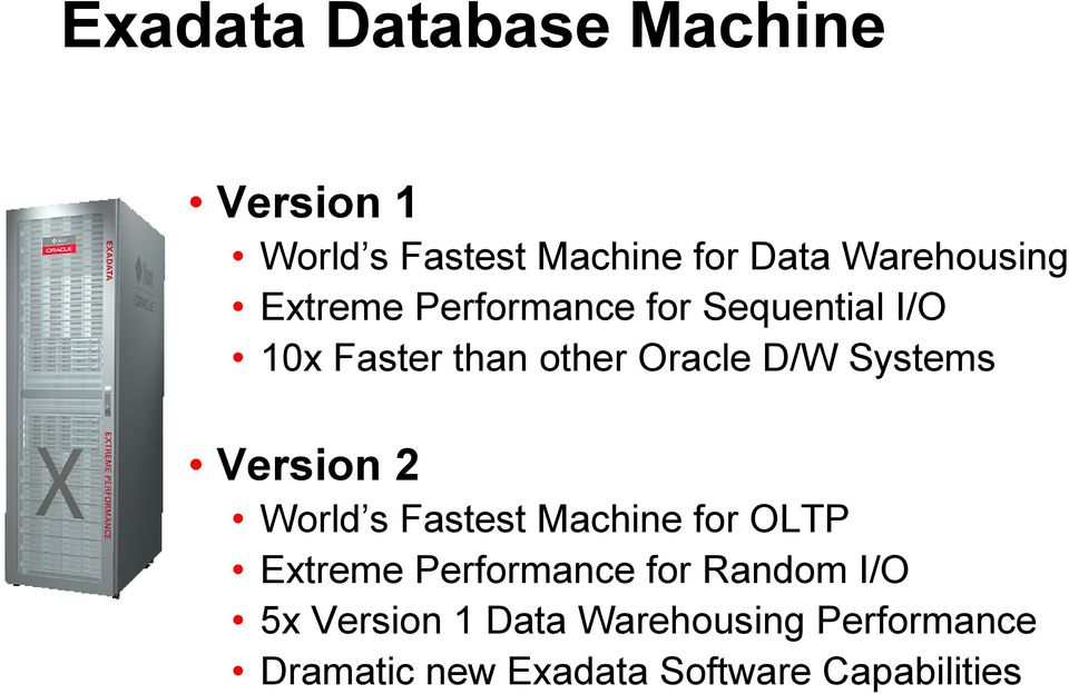 Version 2 World s Fastest Machine for OLTP Extreme Performance for Random I/O 5x