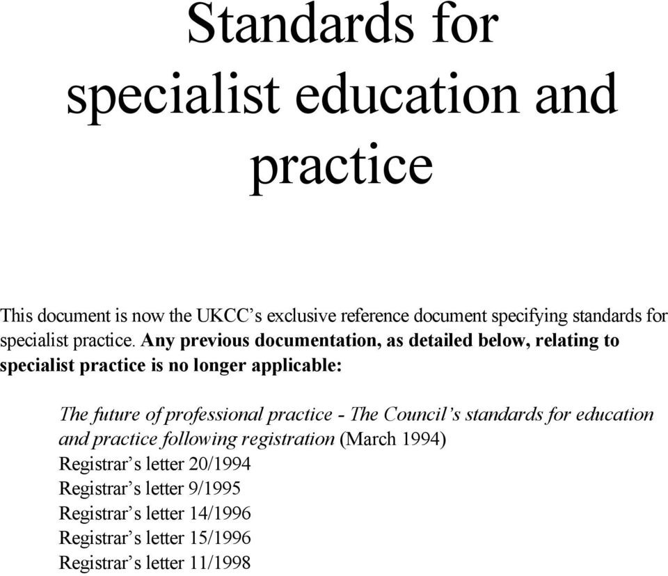 Any previous documentation, as detailed below, relating to specialist practice is no longer applicable: The future of