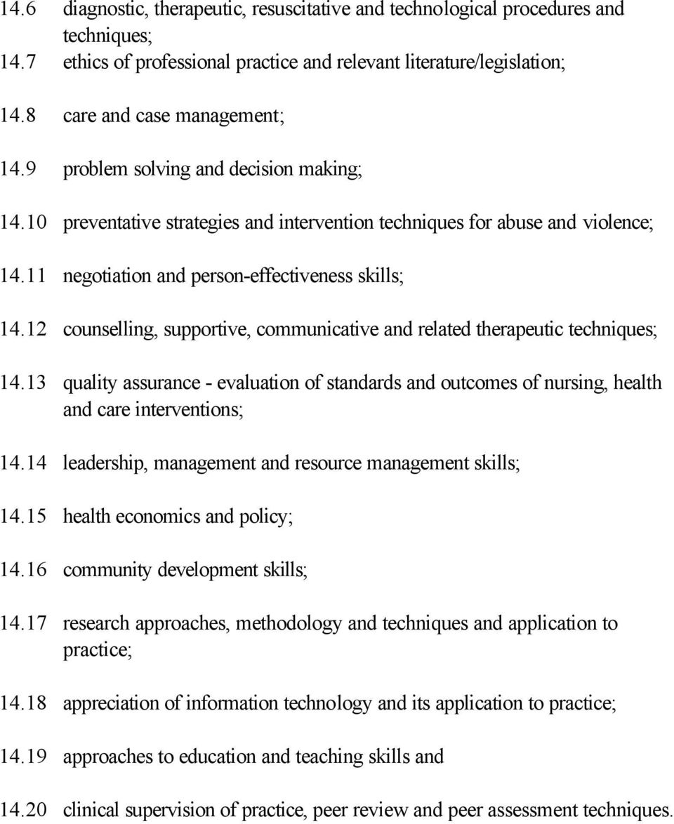 12 counselling, supportive, communicative and related therapeutic techniques; 14.13 quality assurance - evaluation of standards and outcomes of nursing, health and care interventions; 14.