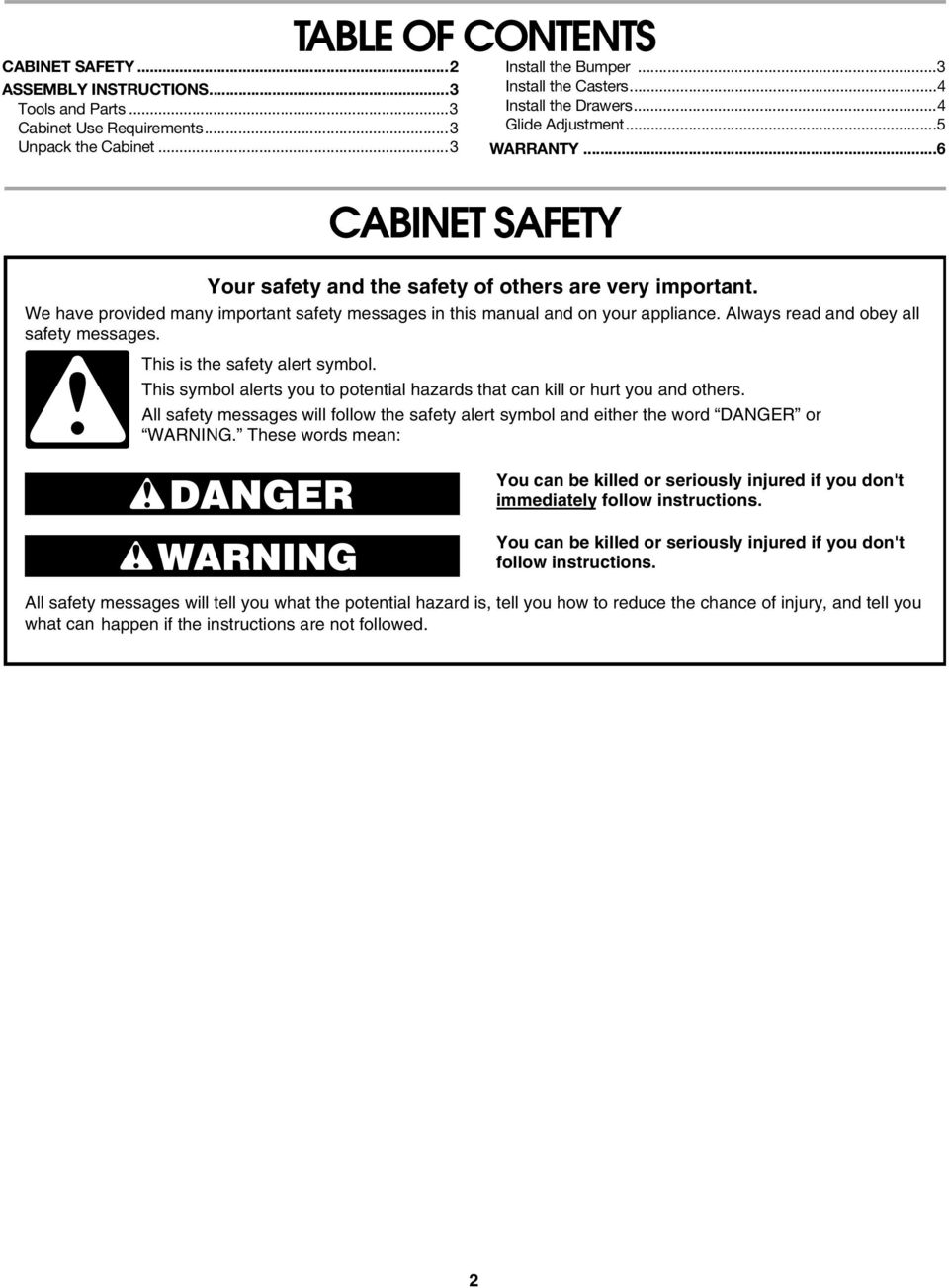 We have provided many important safety messages in this manual and on your appliance. Always read and obey all safety messages. This is the safety alert symbol.