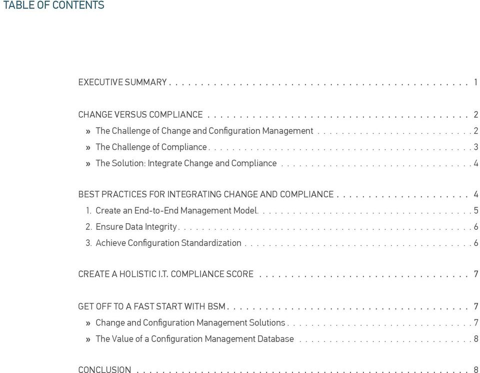 ............................... 4 BEST PRACTICES FOR INTEGRATING Change and Compliance..................... 4 1. Create an End-to-End Management Model................................... 5 2.