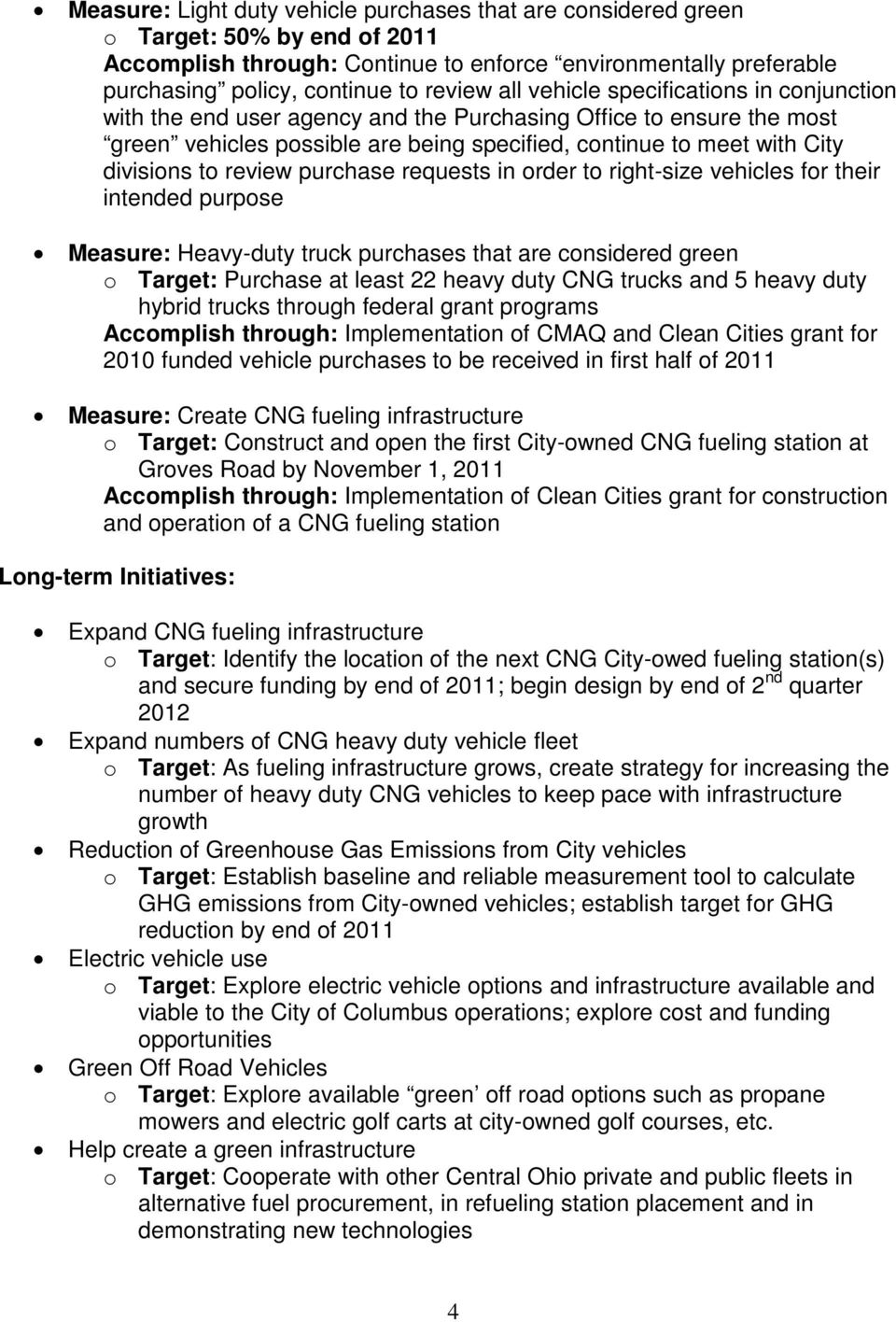 review purchase requests in order to right-size vehicles for their intended purpose Measure: Heavy-duty truck purchases that are considered green o Target: Purchase at least 22 heavy duty CNG trucks