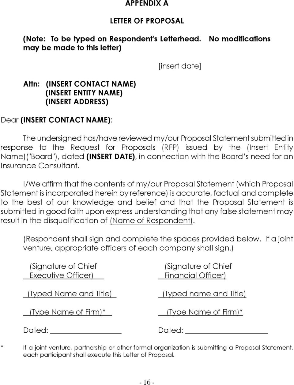 "Proposal Statement submitted in response to the Request for Proposals (RFP) issued by the (Insert Entity Name)(""Board""), dated (INSERT DATE), in connection with the Board s need for an Insurance"
