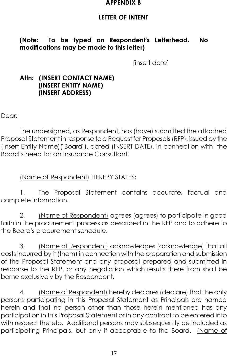"Proposal Statement in response to a Request for Proposals (RFP), issued by the (Insert Entity Name)(""Board""), dated (INSERT DATE), in connection with the Board s need for an Insurance Consultant."