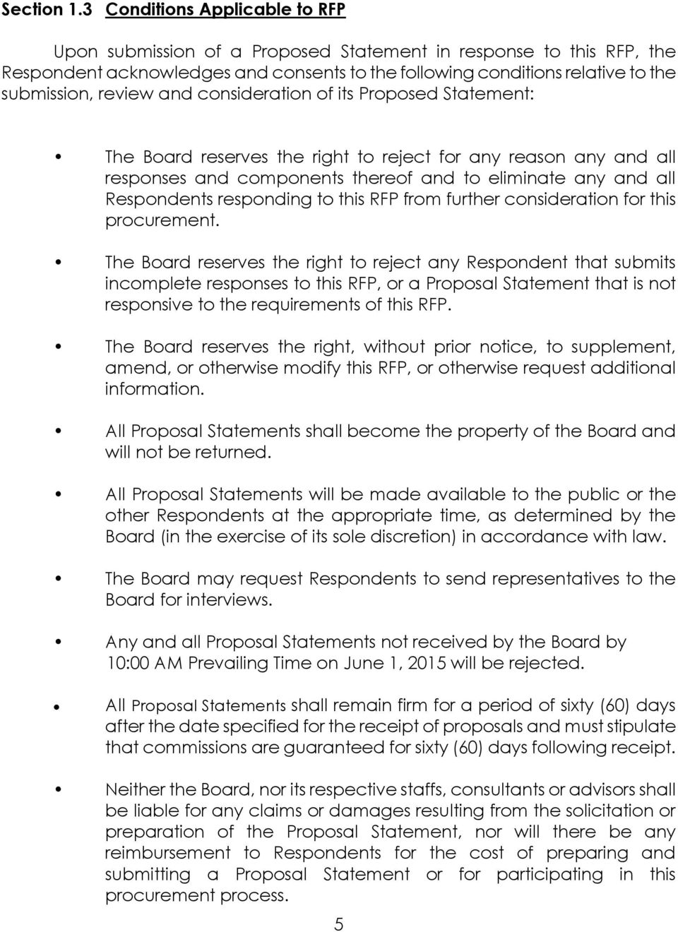 and consideration of its Proposed Statement: The Board reserves the right to reject for any reason any and all responses and components thereof and to eliminate any and all Respondents responding to