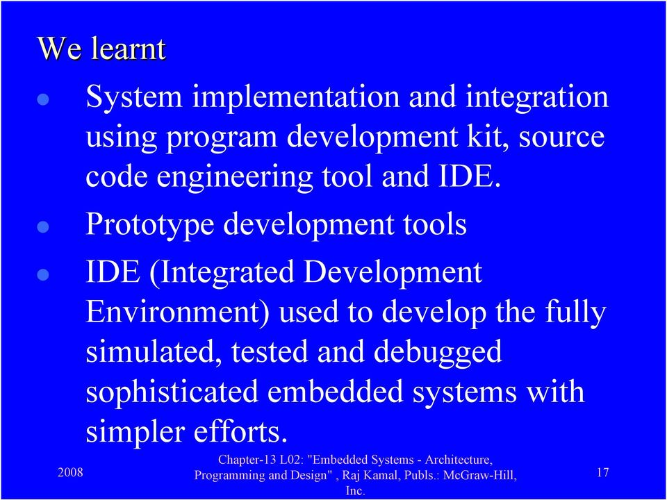 Prototype development tools IDE (Integrated Development Environment) used
