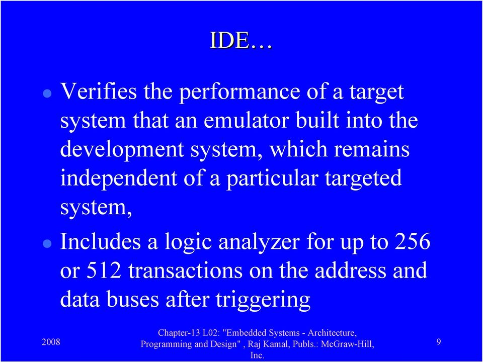 particular targeted system, Includes a logic analyzer for up to