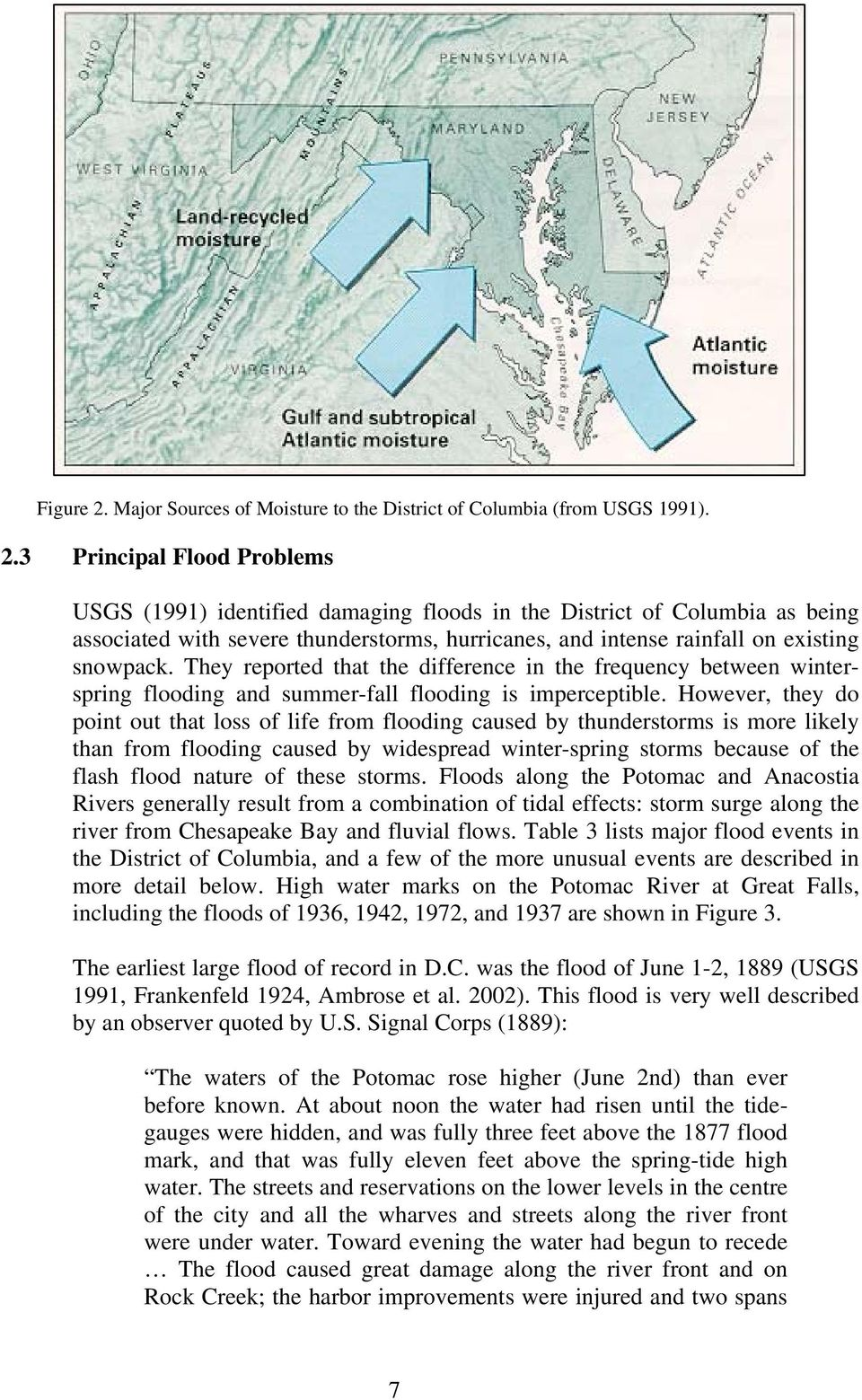 3 Principal Flood Problems USGS (1991) identified damaging floods in the District of Columbia as being associated with severe thunderstorms, hurricanes, and intense rainfall on existing snowpack.