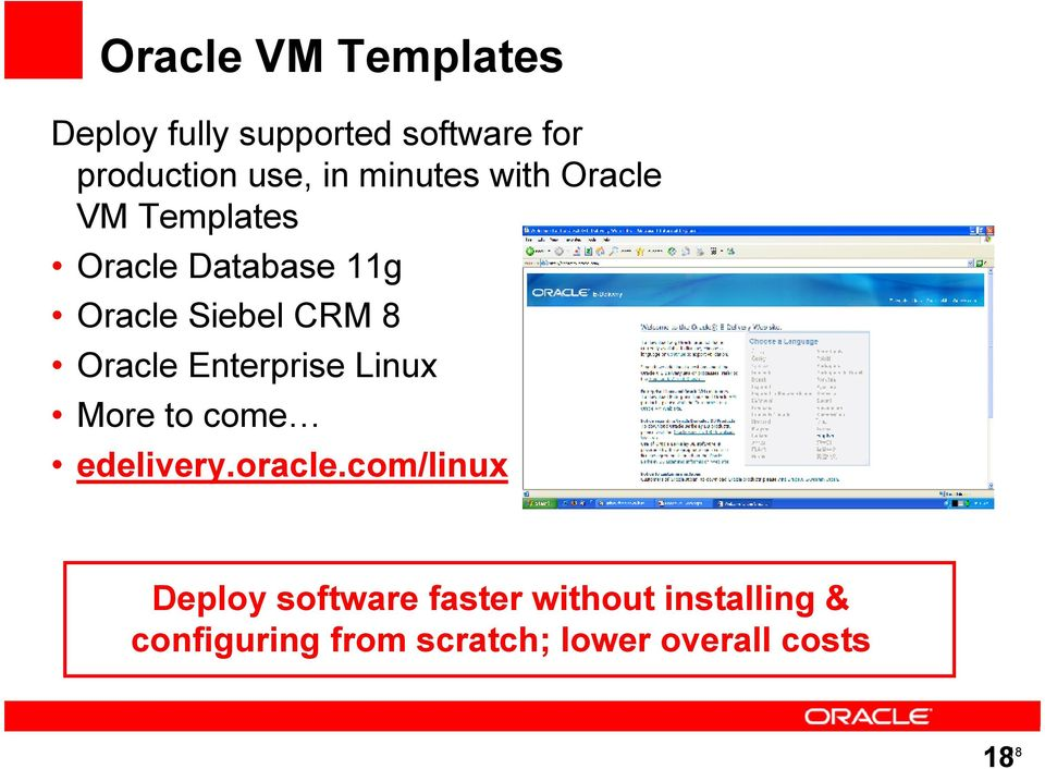 Oracle Enterprise Linux More to come edelivery.oracle.