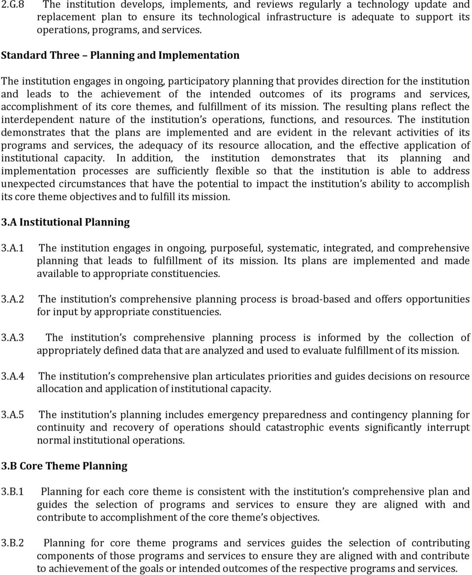 Standard Three Planning and Implementation The institution engages in ongoing, participatory planning that provides direction for the institution and leads to the achievement of the intended outcomes