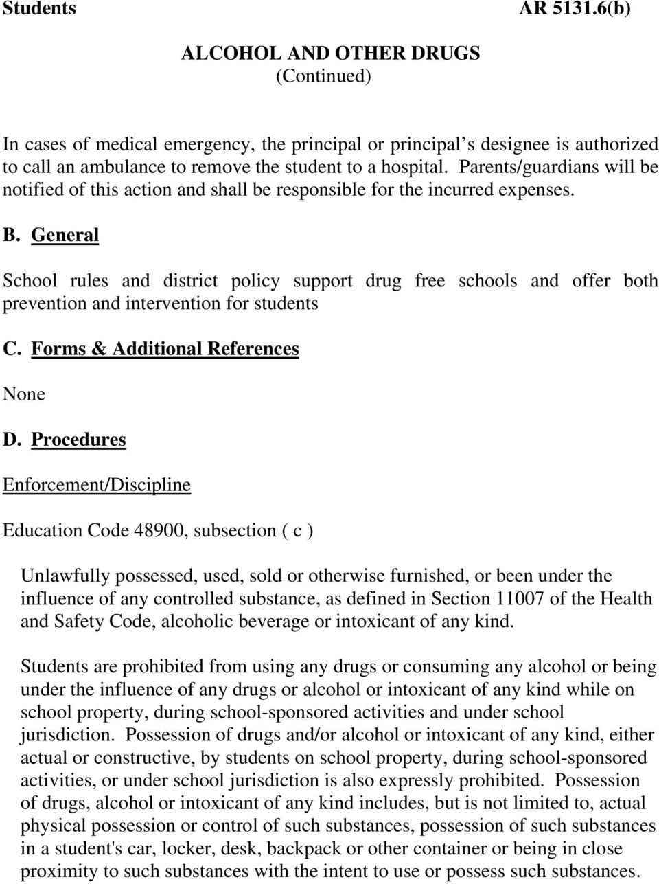 General School rules district policy support drug free schools offer both prevention interven students C. Forms & Additional References None D.