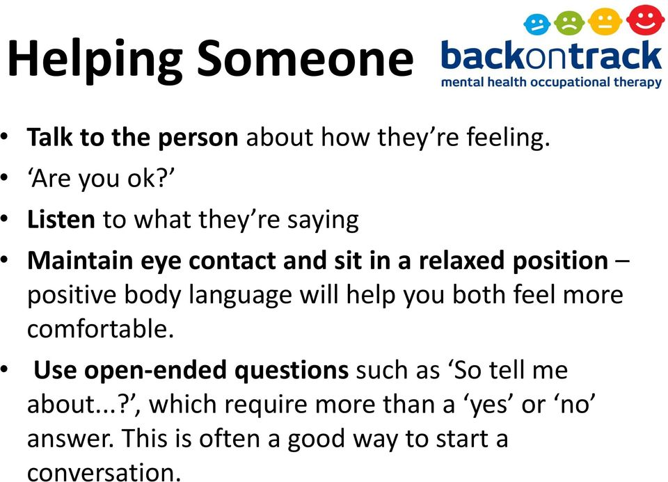 body language will help you both feel more comfortable.