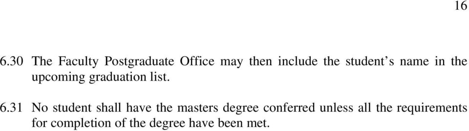 31 No student shall have the masters degree conferred