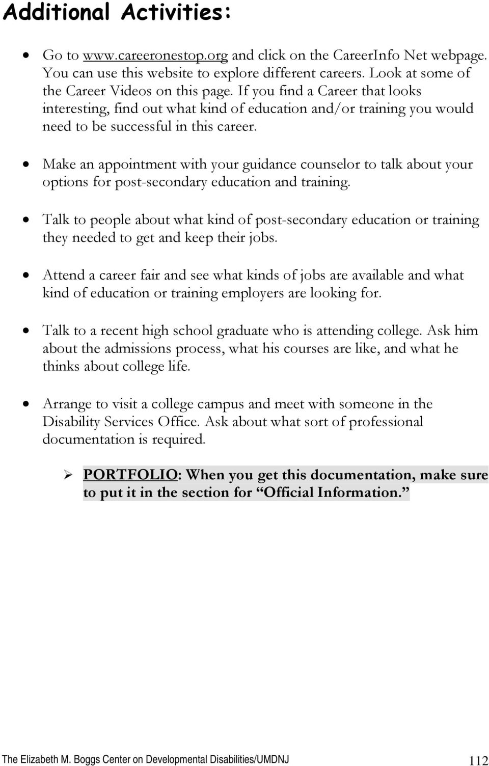Make an appointment with your guidance counselor to talk about your options for post-secondary education and training.