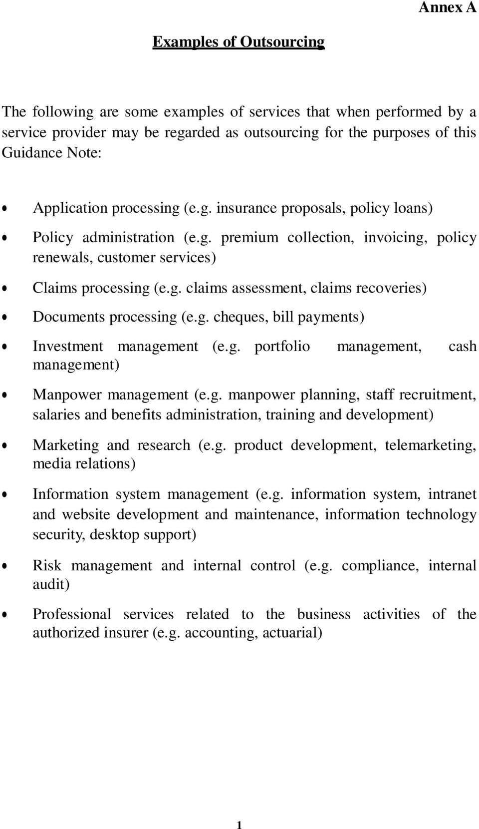 g. cheques, bill payments) Investment management (e.g. portfolio management, cash management) Manpower management (e.g. manpower planning, staff recruitment, salaries and benefits administration, training and development) Marketing and research (e.