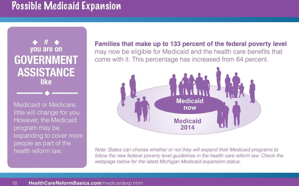 However, the Medicaid program may be expanding to cover more people as part of the health reform law.