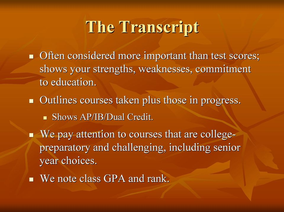 Outlines courses taken plus those in progress. Shows AP/IB/Dual Credit.