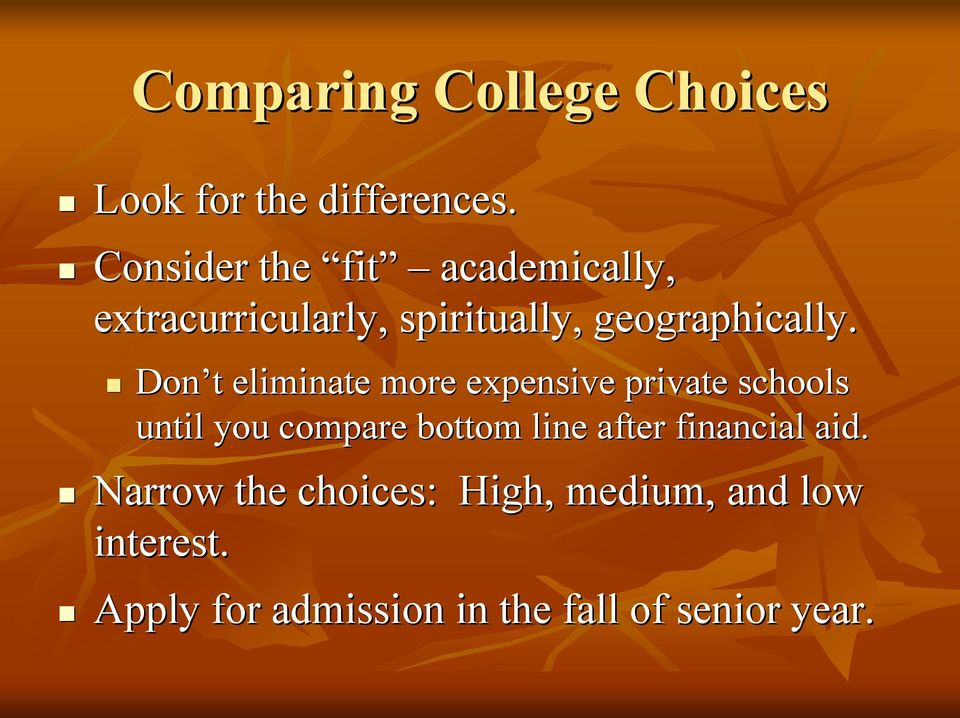 Don t t eliminate more expensive private schools until you compare bottom line