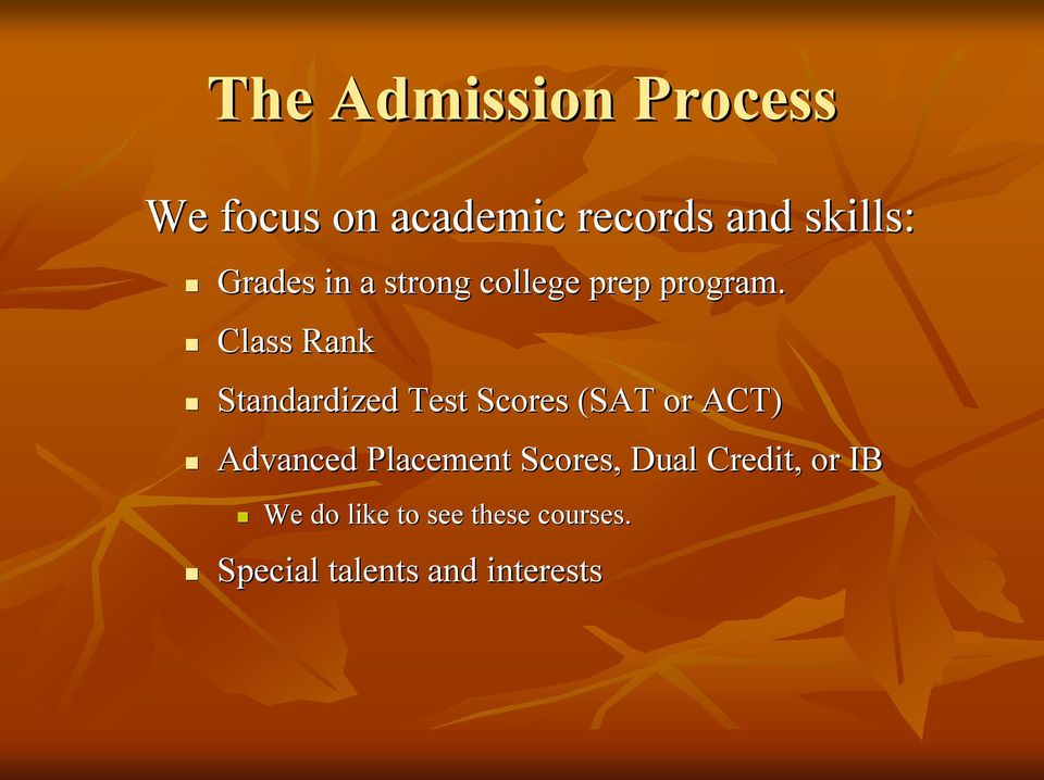Class Rank Standardized Test Scores (SAT or ACT) Advanced