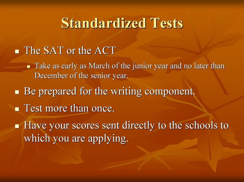 Be prepared for the writing component. Test more than once.