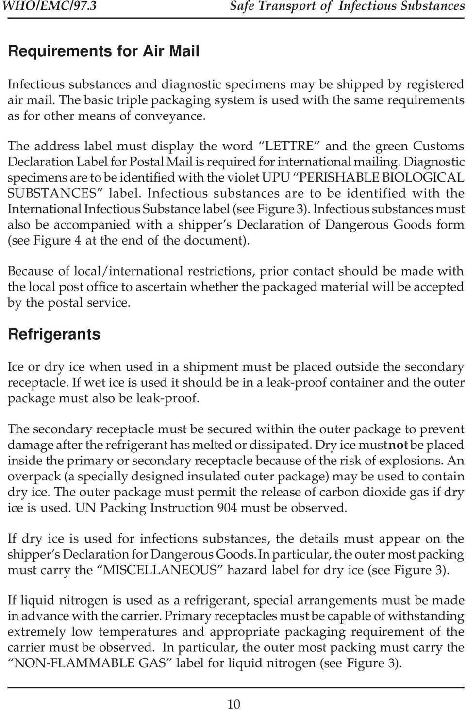 The address label must display the word LETTRE and the green Customs Declaration Label for Postal Mail is required for international mailing.