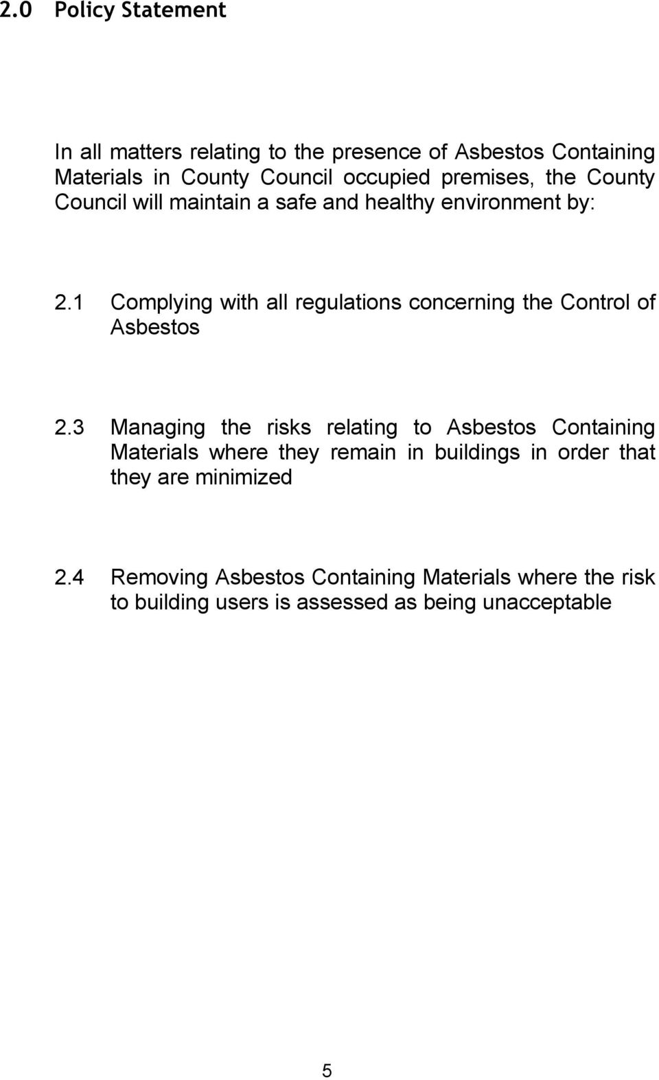 1 Complying with all regulations concerning the Control of Asbestos 2.