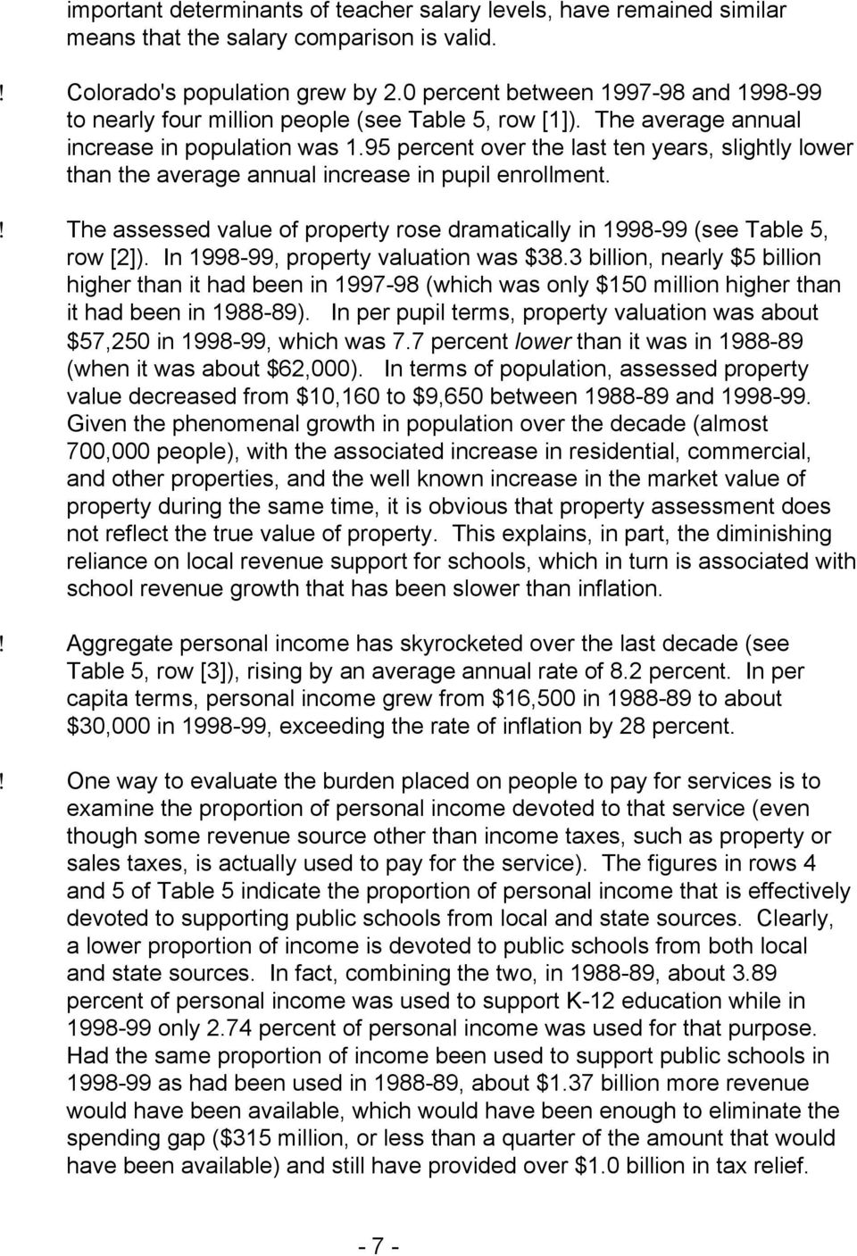 95 percent over the last ten years, slightly lower than the average annual increase in pupil enrollment.! The assessed value of property rose dramatically in 998-99 (see Table 5, row [2]).