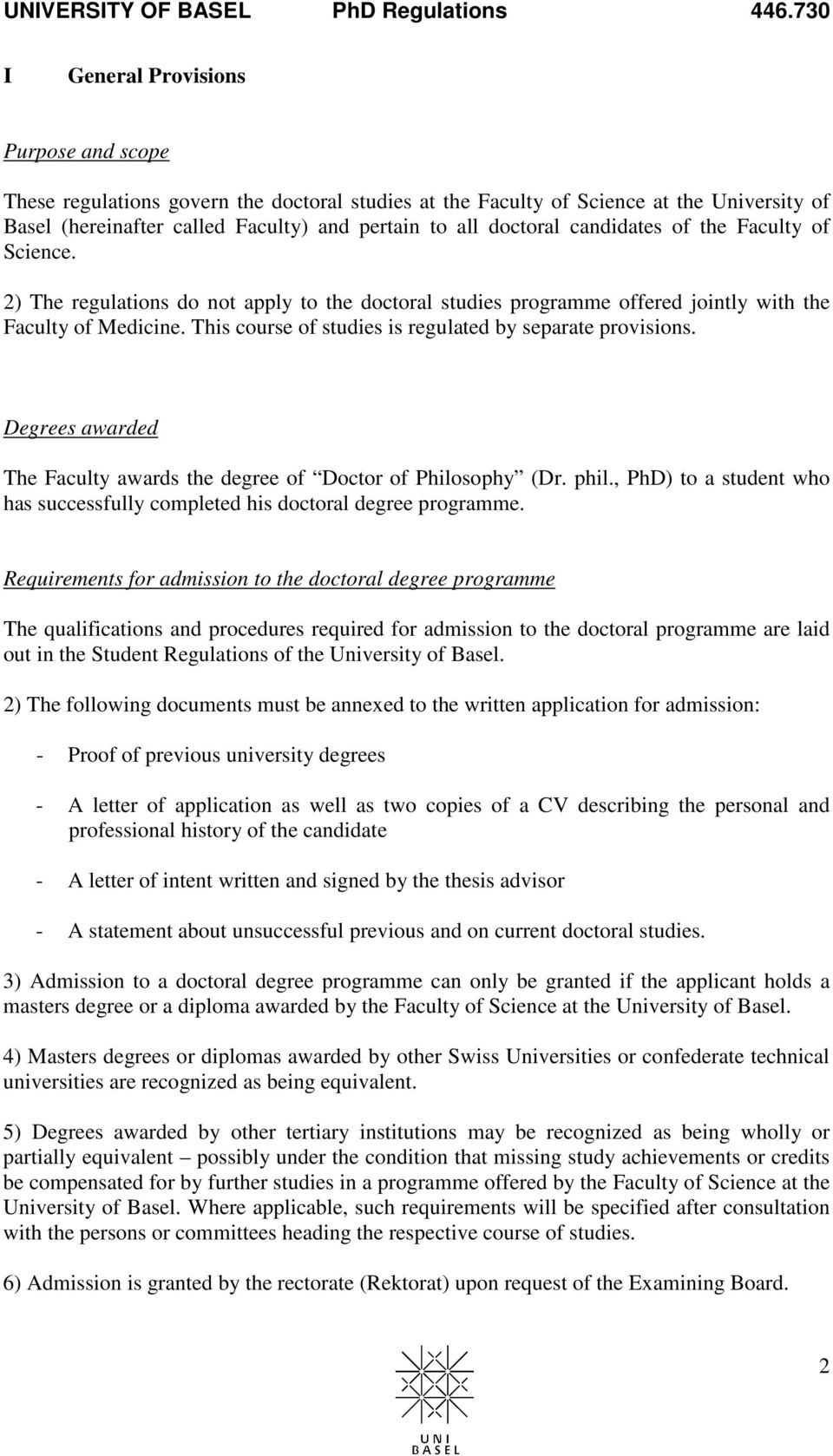 This course of studies is regulated by separate provisions. Degrees awarded The Faculty awards the degree of Doctor of Philosophy (Dr. phil.