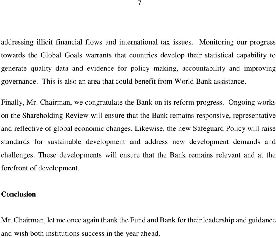 governance. This is also an area that could benefit from World Bank assistance. Finally, Mr. Chairman, we congratulate the Bank on its reform progress.