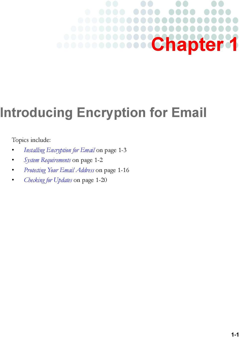 System Requirements on page 1-2 Protecting Your Email