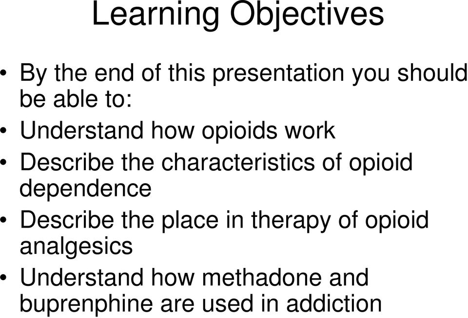 of opioid dependence Describe the place in therapy of opioid