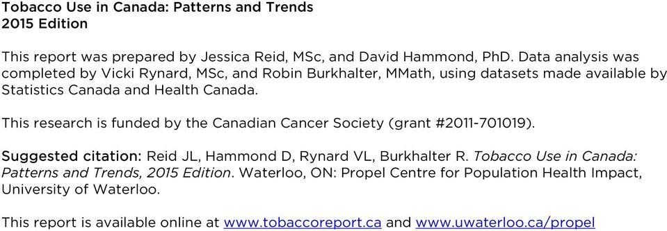 This research is funded by the Canadian Cancer Society (grant #211-7119). Suggested citation: Reid JL, Hammond D, Rynard VL, Burkhalter R.