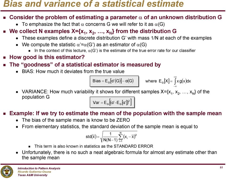 this lecture, α(g ) is the estimate of the true error rate for our classifier How ood is this estimator?
