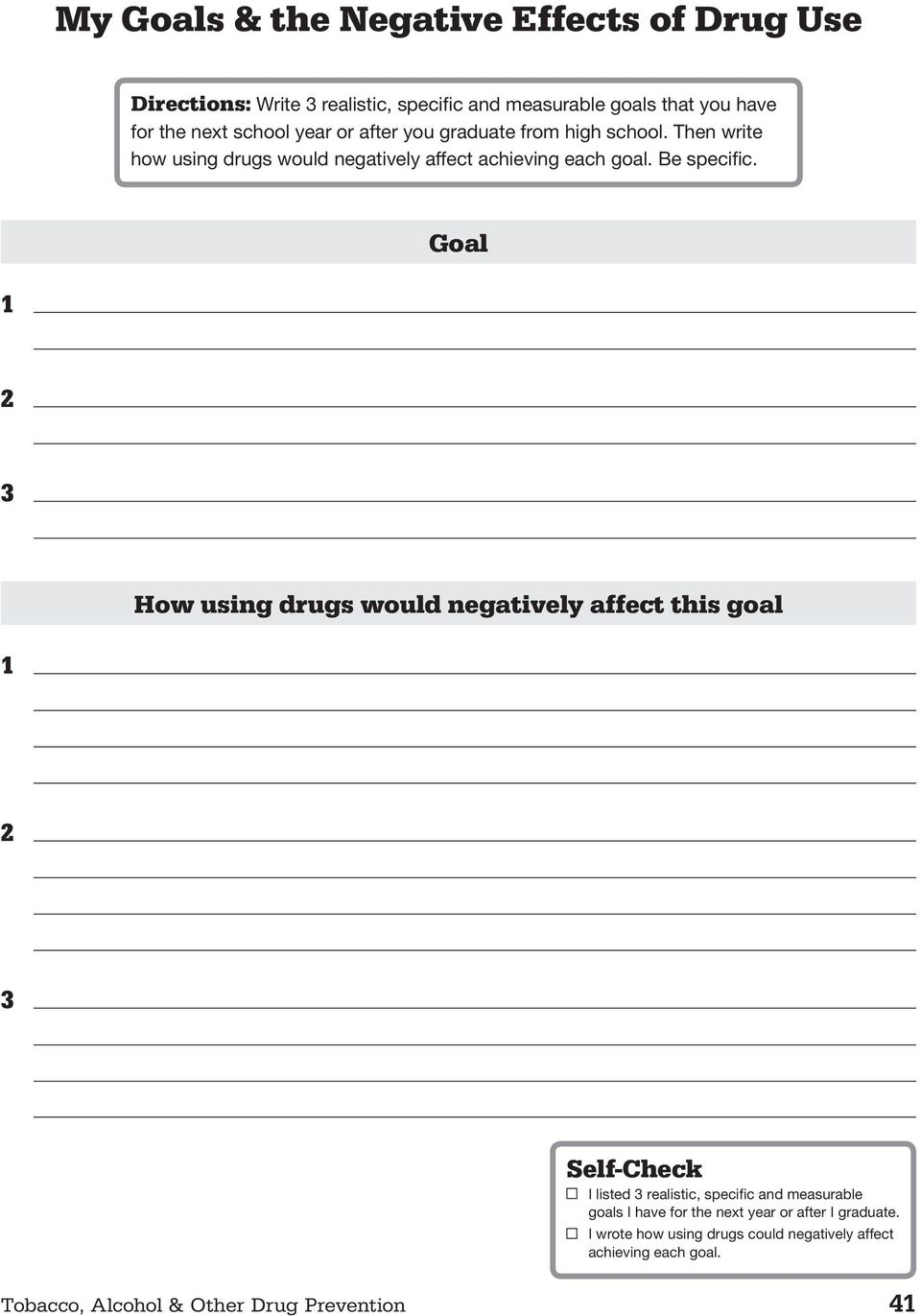 Goal 1 2 3 How using drugs would negatively affect this goal 1 2 3 Self-Check I listed 3 realistic, specific and measurable goals I have