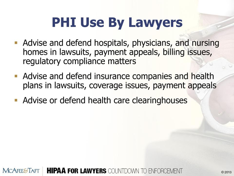 matters Advise and defend insurance companies and health plans in