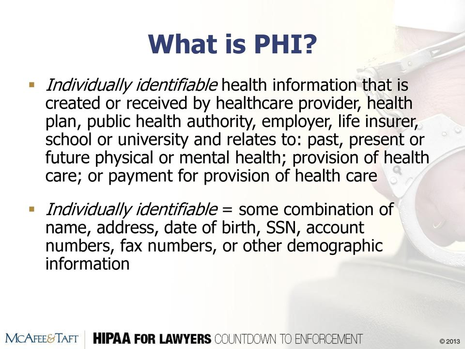 health authority, employer, life insurer, school or university and relates to: past, present or future physical or