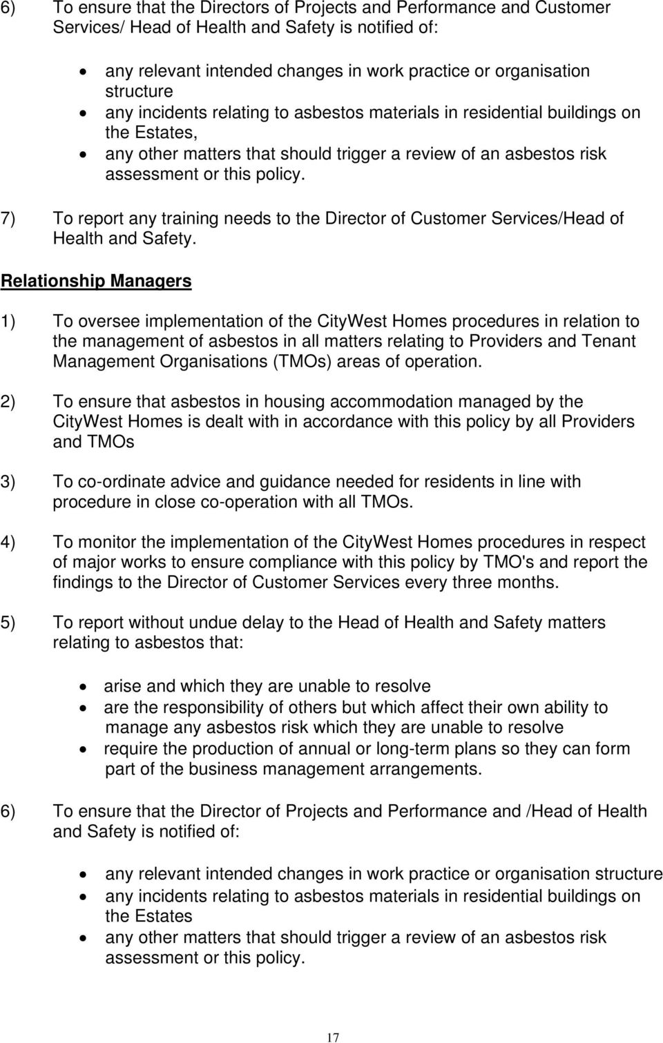7) To report any training needs to the Director of Customer Services/Head of Health and Safety.