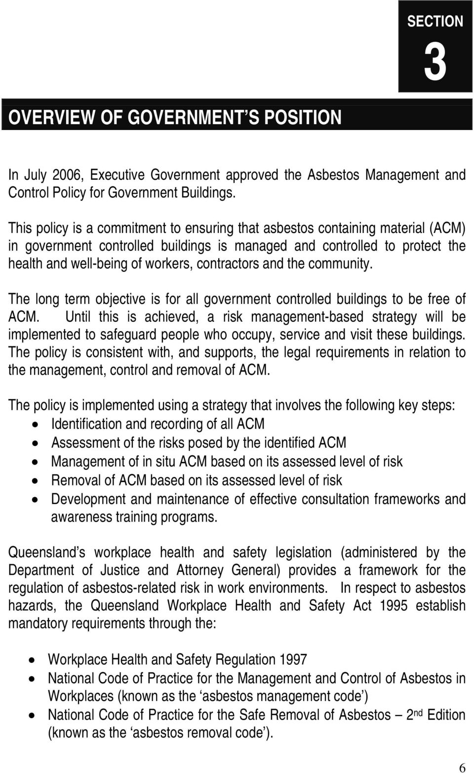 contractors and the community. The long term objective is for all government controlled buildings to be free of ACM.