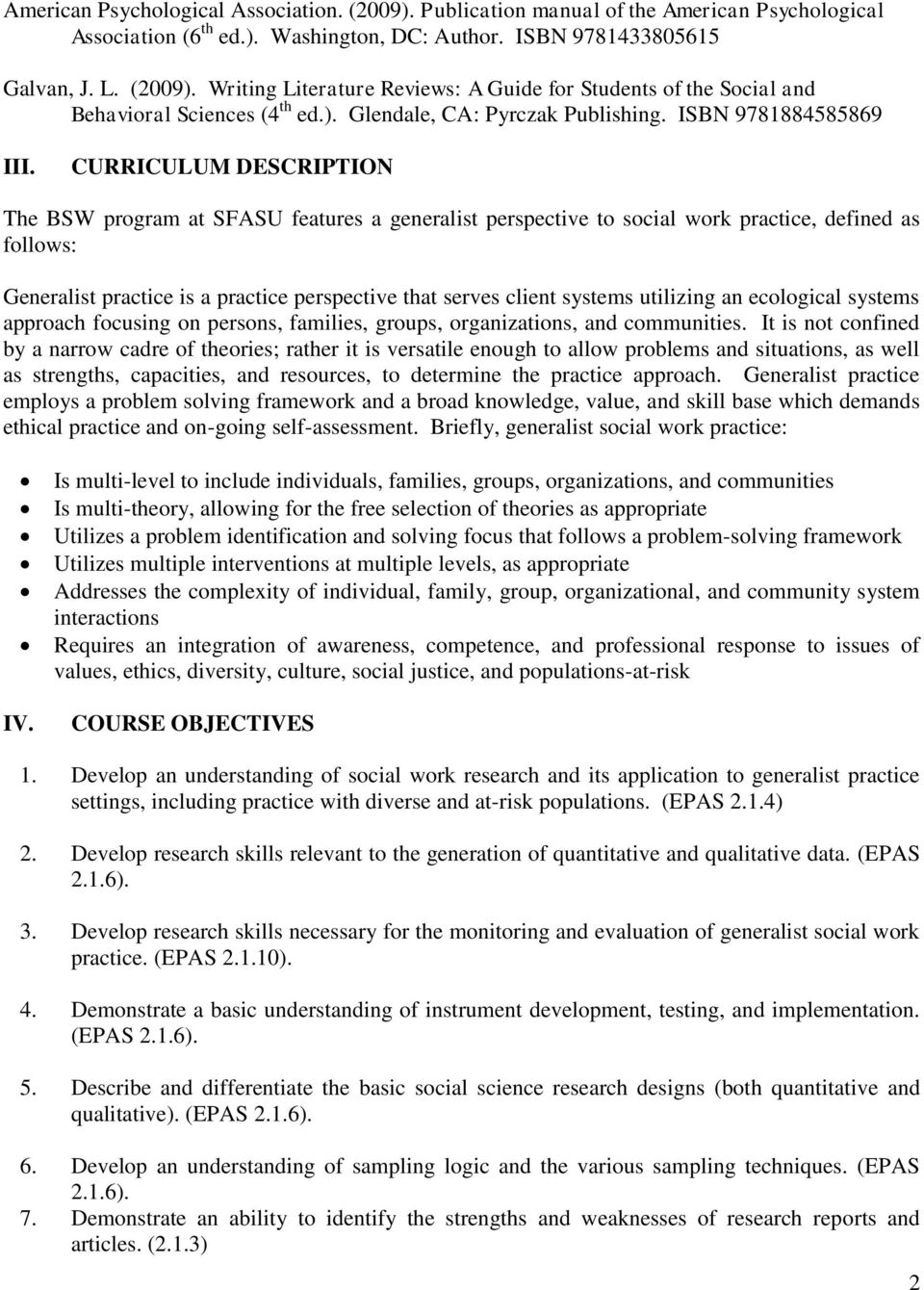 CURRICULUM DESCRIPTION The BSW program at SFASU features a generalist perspective to social work practice, defined as follows: Generalist practice is a practice perspective that serves client systems