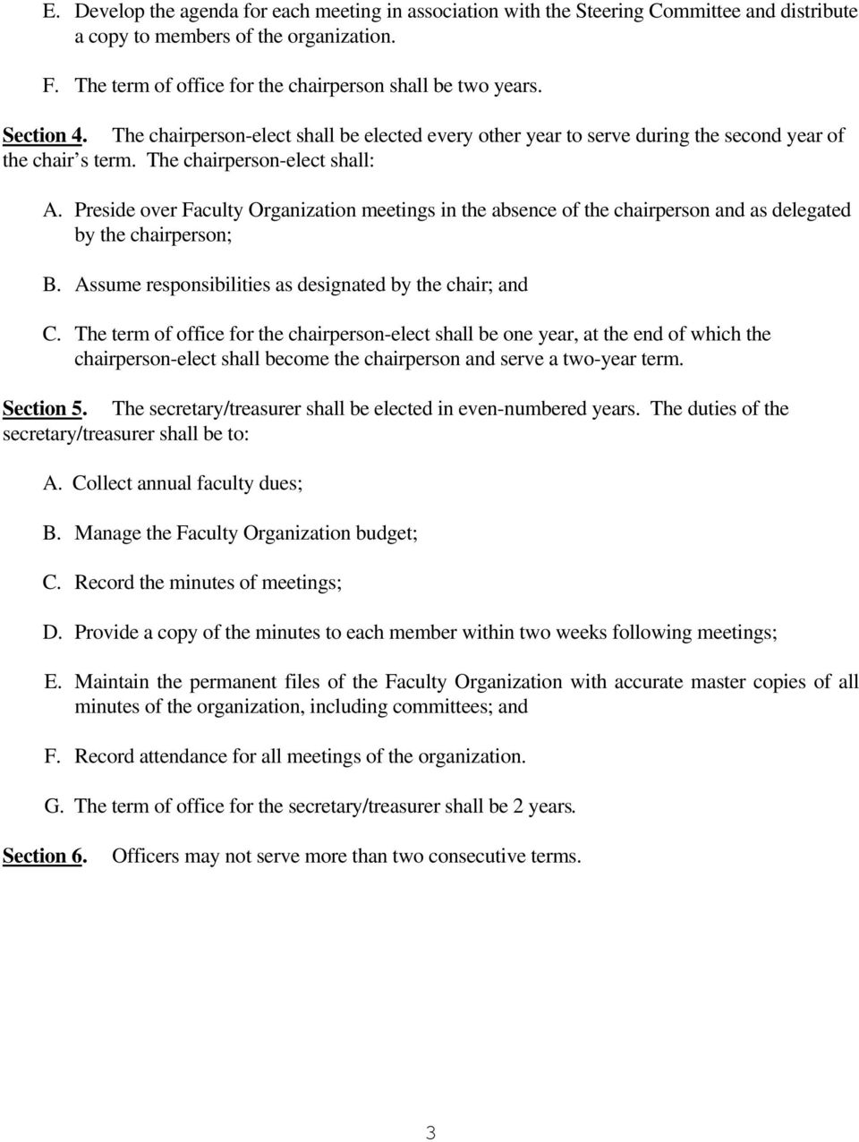 Preside over Faculty Organization meetings in the absence of the chairperson and as delegated by the chairperson; B. Assume responsibilities as designated by the chair; and C.