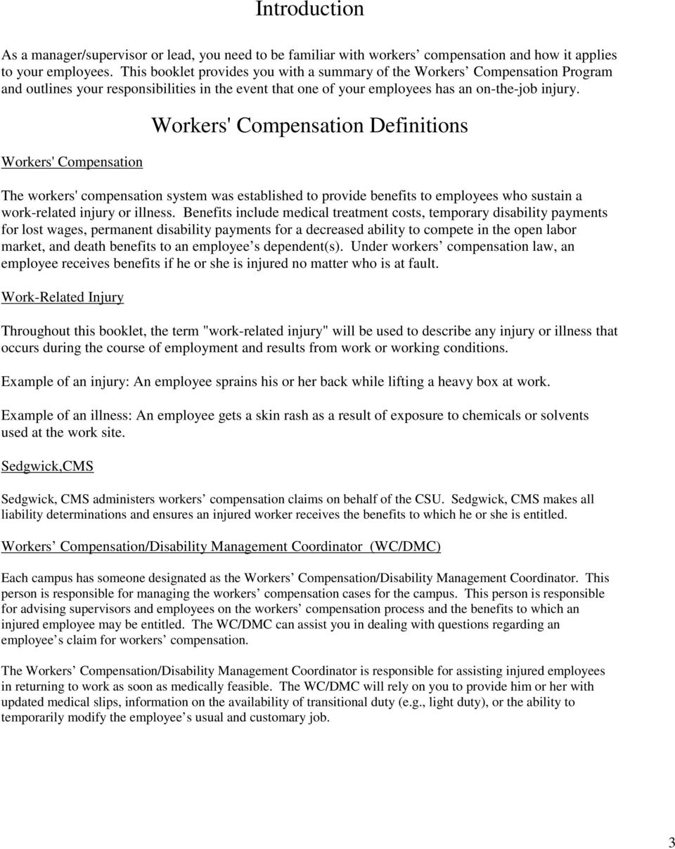 Workers' Compensation Workers' Compensation Definitions The workers' compensation system was established to provide benefits to employees who sustain a work-related injury or illness.