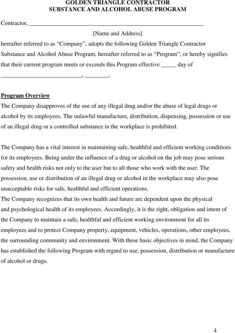 Program Overview The Company disapproves of the use of any illegal drug and/or the abuse of legal drugs or alcohol by its employees.