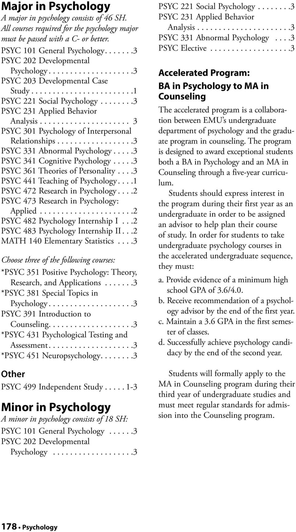..3 PSYC 331 Abnormal Psychology...3 PSYC 341 Cognitive Psychology...3 PSYC 361 Theories of Personality...3 PSYC 441 Teaching of Psychology...1 PSYC 472 Research in Psychology.