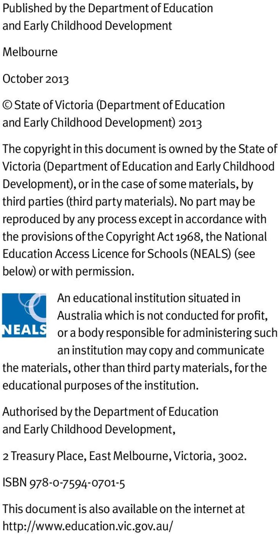No part may be reproduced by any process except in accordance with the provisions of the Copyright Act 1968, the National Education Access Licence for Schools (NEALS) (see below) or with permission.