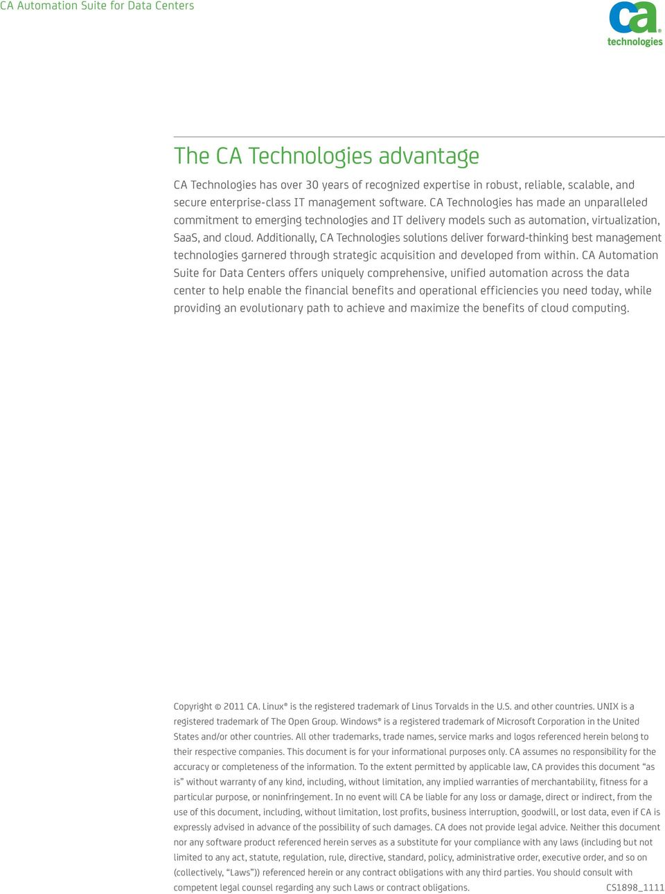 Additionally, CA Technologies solutions deliver forward-thinking best management technologies garnered through strategic acquisition and developed from within.