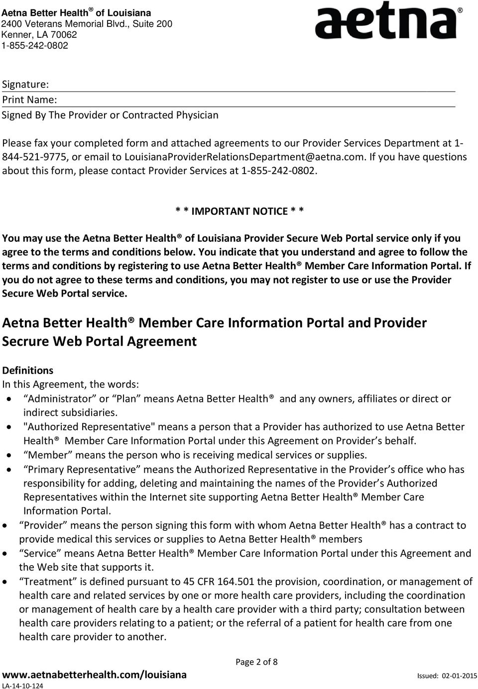 * * IMPORTANT NOTICE * * You may use the Aetna Better Health Provider Secure Web Portal service only if you agree to the terms and conditions below.