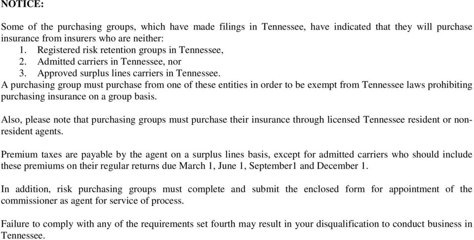 A purchasing group must purchase from one of these entities in order to be exempt from Tennessee laws prohibiting purchasing insurance on a group basis.