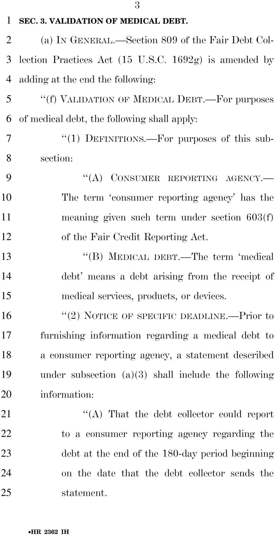 For purposes of medical debt, the following shall apply: () DEFINITIONS. For purposes of this subsection: (A) CONSUMER REPORTING AGENCY.